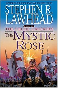 Book The Mystic Rose: 3 (Celtic Crusades)