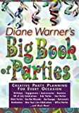 Diane Warner's Big Book of Parties: Creative Party Planning for Every Occasion