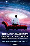 """Antonino Ferro and Luca Nicoli, """"The New Analysts Guide to the Galaxy: Questions about Contemporary Psychoanalysis"""" (Karnac, 2017)"""