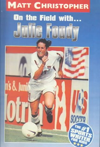 Julie Foudy (Matt Christopher Sports Biographies) ebook