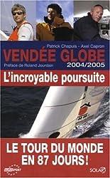 Vendée Globe 2004/2005 : L'incroyable poursuite