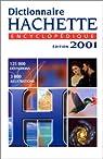Dictionnaire Hachette encyclopédique. Edition 2001 par Hachette