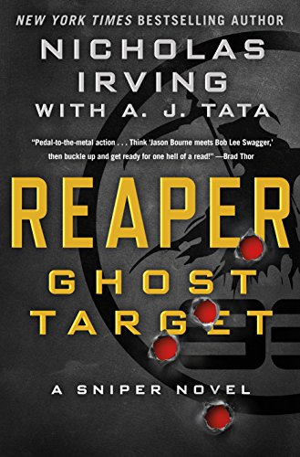 Reaper: Ghost Target: A Sniper Novel (The Reaper Series Book 1) ()