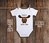 Funny Don't Moose With Me Woodland Animals Toddler Kids Tee Shirt or Baby Bodysuit