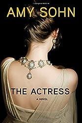 The Actress: A Novel by Sohn, Amy (2014) Hardcover