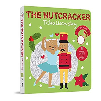 Cali's Books The Nutcracker. Press, Listen and Dance with Tchaikovsky! classical music sound book for toddlers- Best Interactive and Educational Gift for Toddler. Toddler Dancing Book: Toys & Games