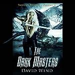The Dark Masters: Tales of Nevaeh, Volume II | David Wind