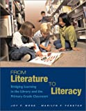 From Literature to Literacy : Bridging Learning in the Library and the Primary Grade Classroom, Moss, Joy F. and Fenster, Marilyn F., 0872073459