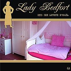 Die letzte E-Mail (Lady Bedfort 63)
