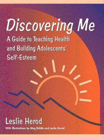 Discovering Me: A Guide to Teaching Health and Building Adolescents' Self-Esteem by Benjamin Cummings