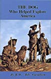 The Dog Who Helped Explore America, R. W. Gustafson, 0912299754