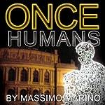 Once Humans: Daimones Trilogy, Book 2   Massimo Marino