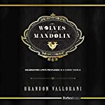 The Wolves and the Mandolin: Celebrating Life's Privileges In A Harsh World | Brandon Vallorani