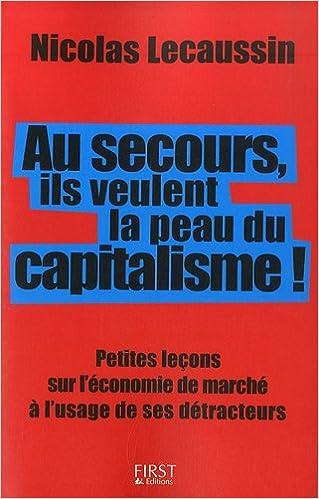 Livre gratuits en ligne Au secours, ils veulent la peau du capitalisme ! pdf