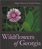 Wildflowers of Georgia, Hugh O. Nourse and Carol Nourse, 0820321796