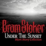 Under the Sunset | Bram Stoker
