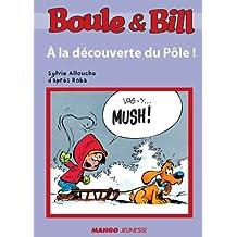 Boule et Bill - À la découverte du Pôle (Biblio Mango Boule et Bill)