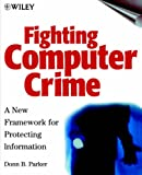 Computer Crime: A New Framework for Protecting Information (Wiley computer publishing)