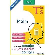 Mieux que des annales : des sujets inédits corrigés - Maths - Tle S - Bac (French Edition)