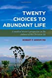 Twenty Choices to Abundant Life, Robert Arrom, 1456527347
