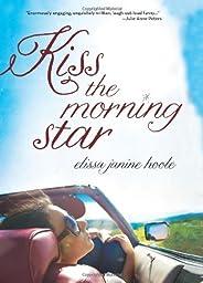 Kiss the Morning Star (English Edition)