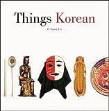 Things Korean, O-Young Lee, 0804821291