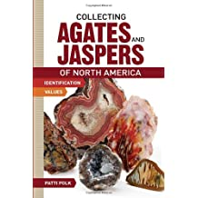 Collecting Agates and Jaspers of North America