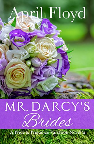 Mr. Darcy's Brides: A Pride and Prejudice Variation