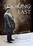 img - for Looking East: William Howard Taft and the 1905 U.S. Diplomatic Mission to Asia: the Photographs of Harry Fowler Woods book / textbook / text book