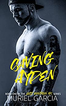 Saving Ayden (Last Hangman MC Book 1) by [Garcia, Muriel]