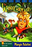 The Wonder Worm Wars, Margie Palatini, 0786813520