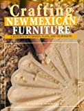 Crafting New Mexican Furniture, Kingsley Hammett, 1878610333