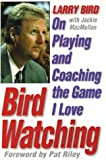 img - for Bird Watching: On Playing and Coaching the Game I Love book / textbook / text book