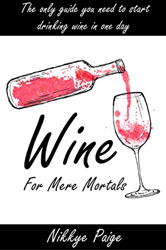 Wine for mere mortals ()