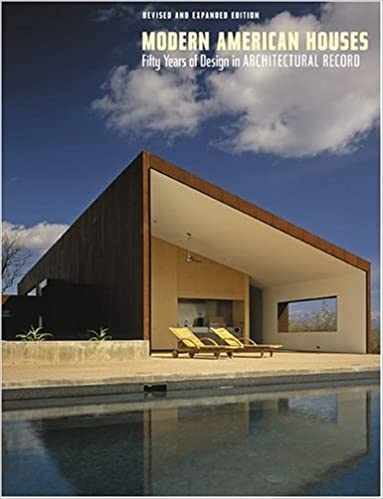 Modern American Houses Fifty Years Of Design In Architectural