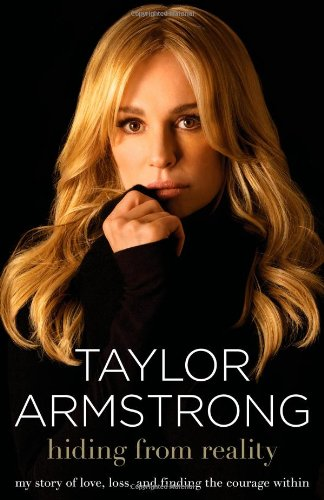 """""""Hiding from Reality - My Story of Love, Loss, and Finding the Courage Within"""" av Taylor Armstrong"""