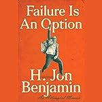 Failure Is an Option | H. Jon Benjamin