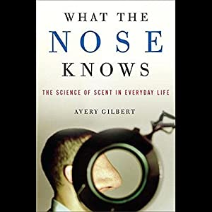 What the Nose Knows Audiobook