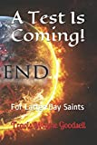 A Test Is Coming!: For Latter-Day Saints