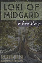 Loki of Midgard: How to get lost and found in one week, a love story Paperback