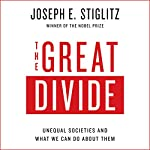 The Great Divide: Unequal Societies and What We Can Do About Them | Joseph E. Stiglitz