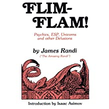 Flim-Flam: Psychics, Esp, Unicorns, and Other Delusions