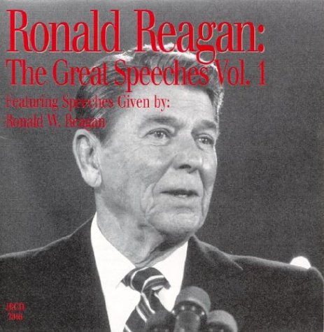 Ronald Reagan: The Great Speeches Vol 1