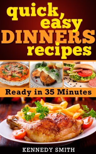 quick and easy dinner recipes dinner ideas ready in 35 minutes