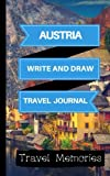 Austria Write and Draw Travel Journal: Use This Small Travelers Journal for Writing,Drawings and Photos to Create a Lasting Travel Memory Keepsake (A5 ... Travel Accessories) (Volume 1)
