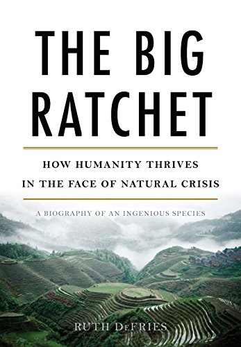 Pdf Engineering The Big Ratchet: How Humanity Thrives in the Face of Natural Crisis