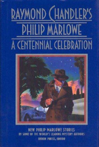 Raymond Chandler's Philip Marlowe: A Centennial Celebration (Chandler Short Raymond Stories)