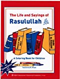 The Life and Sayings of Rasulallah (SallalahuAlaihiwaSallam), Tasneema K. Ghazi, 156316177X