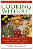 Cooking Without: Recipes Free From Added Sugar, Dairy Products, Yeast, Salt And Saturated Fat