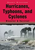 Hurricanes, Typhoons, and Cyclones, Bonnie J. Ceban, 0766023885